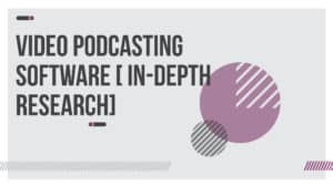 Video Podcasting Software In-Depth Research