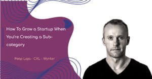 How To Grow a Startup When You're Creating a Sub-category