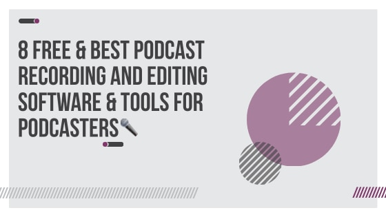 free and best podcasting tool for podcasters